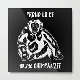 Chimpanzee Primate Saying Gift Idea Design Metal Print