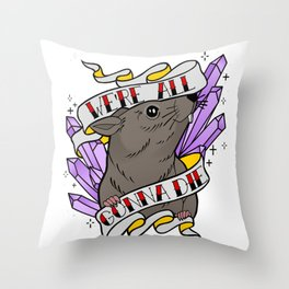Rattrap: We're All Gonna Die Throw Pillow