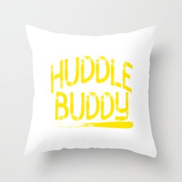 """Huddle Buddy"" tee design for friends and family of yours!Makes a nice and perfect gift this holiday Throw Pillow"