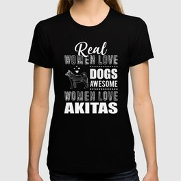 Real Women Love Dogs Awesome Women Love Akitas wh T-shirt