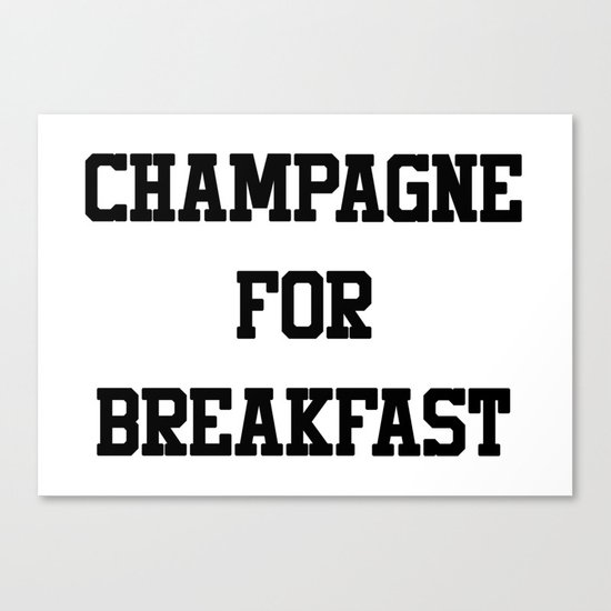 Champagne For Breakfast Canvas Print