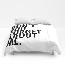 Don't you forget about me Comforters