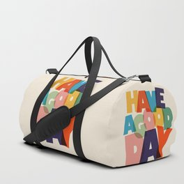 HAVE A GOOD DAY - typography Duffle Bag