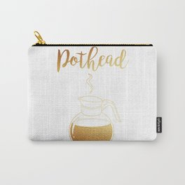 Not that Kind of Pothead Carry-All Pouch