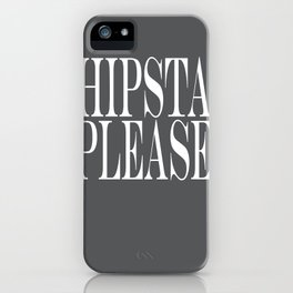 Hipsta Please iPhone Case