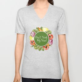 Don't Yuck My Yum Unisex V-Neck