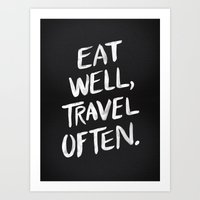 eat well travel often Art Prints featuring Eat Well, Travel Often by Cat Coquillette