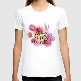 You are so loved T-shirt