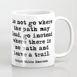 Leave a trail - Ralph Waldo Emerson Coffee Mug