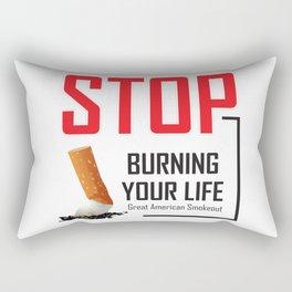 Stop burning your life - Great American Smokeout Rectangular Pillow
