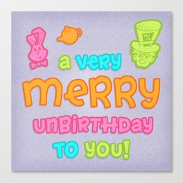 A very merry unbirthday to you Canvas Print