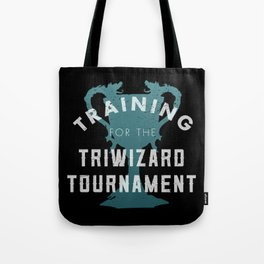 Training: Triwizard  Cup Tote Bag