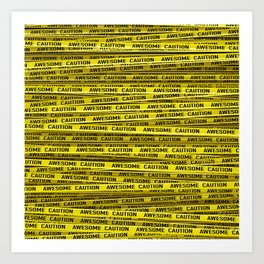 AWESOME, use caution / 3D render of awesome warning tape Art Print