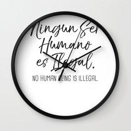 Ningun Ser Humano Es Ilegal Wall Clock