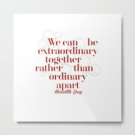 Extraordinary Metal Print