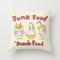 junk food Throw Pillows featuring Junk food is dumb food by penguinline