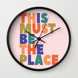 This Must Be The Place - colorful type Wall Clock