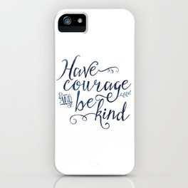 Have Courage and Be Kind (navy colorway) iPhone Case