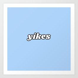 yikes III Art Print