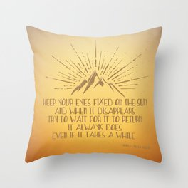 Keep Your Eyes Fixed on the Sun Throw Pillow