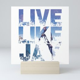Live like Jay Mini Art Print