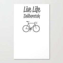 Live Life Deliberately Canvas Print