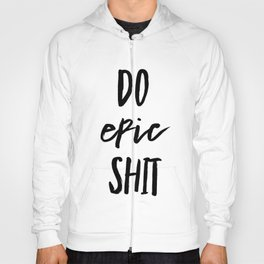 Do Epic Shit Hoody