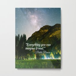 Everything you can imagine is real..Pablo P. quote Yosemite Metal Print