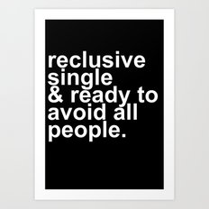 Reclusive, Single, & Ready To Avoid All People Introvert Art Print