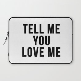 Tell me you love me Laptop Sleeve
