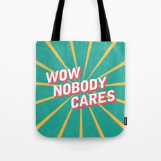 Nobody Cares Tote Bag