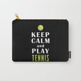 Keep Calm And Play Tennis Carry-All Pouch