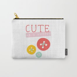 Cute as a Button Carry-All Pouch