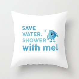Save Water Shower With Me Save The Earth Day Shirt Throw Pillow