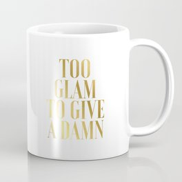 To glam to give a damn quote bedroom decor Gold Foil Print Black Print Gold Wall Coffee Mug
