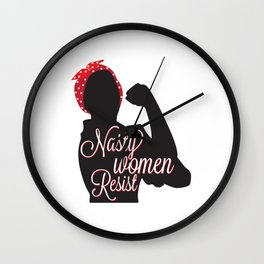 Nasty Women Resist Wall Clock