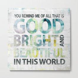 Good Bright Beautiful - Watercolor typography  Metal Print