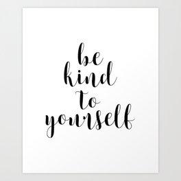Be Kind To Yourself, Printable Decor, Typography Print Art Print