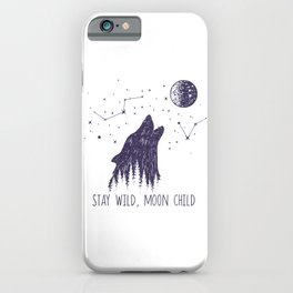 Stay Wild, Moon Child iPhone Case