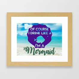 Drink like a mermaid Framed Art Print