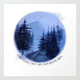 -Take your Breath Away- Art Print