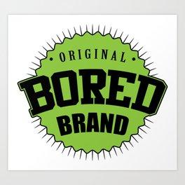 Original bored brand Art Print