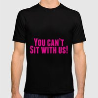 You Can't Sit With Us! Black MEDIUM Mens Fitted Tee