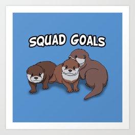 Otter Squad Goals Art Print