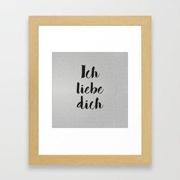 Ich Liebe Dich - German love Framed Art Print