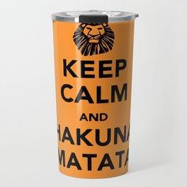 KEEP CALM AND HAKUNA MATATA Travel Mug