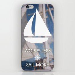 Worry Less Sail More 2 iPhone Skin