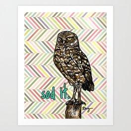 Sod It Owl- Sassy Bird Art Print