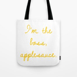 I'm The Boss, Applesauce Tote Bag