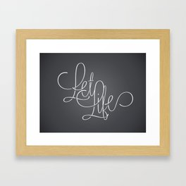 Let life Framed Art Print